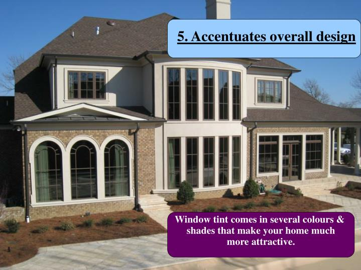 5. Accentuates overall design