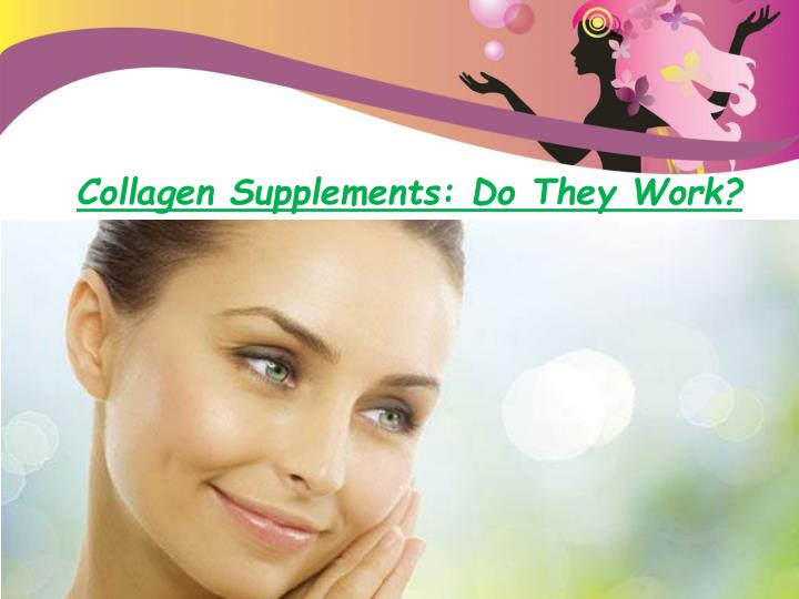 Collagen Supplements: Do They Work?