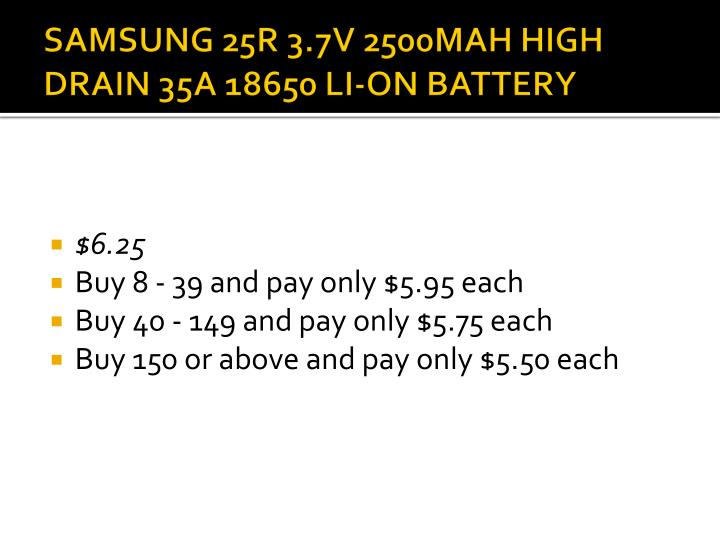 Samsung 25r 3 7v 2500mah high drain 35a 18650 li on battery
