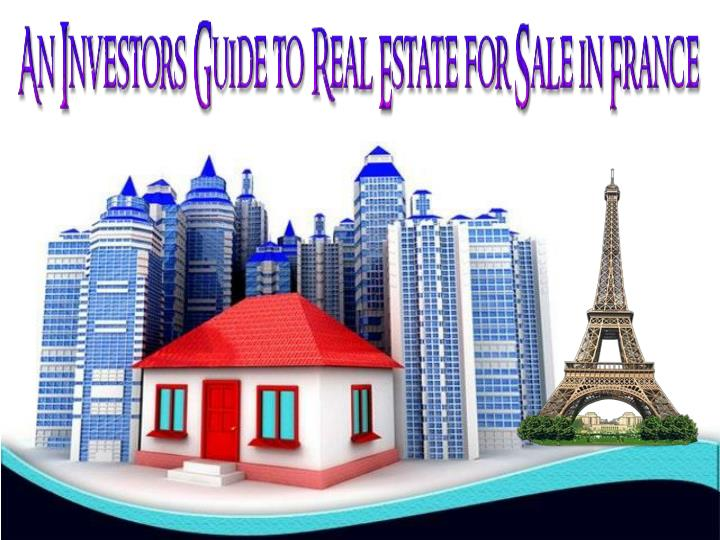 An investor s guide to real estate for sale in france