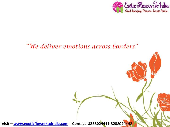 """We deliver emotions across borders"""