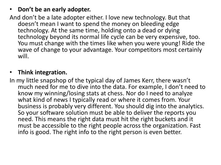 Don't be an early adopter.