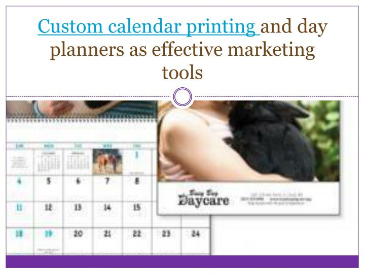 Custom calendar printing and day planners as effective marketing tools