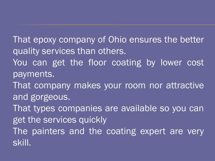That epoxy company of Ohio ensures the better quality services than others.