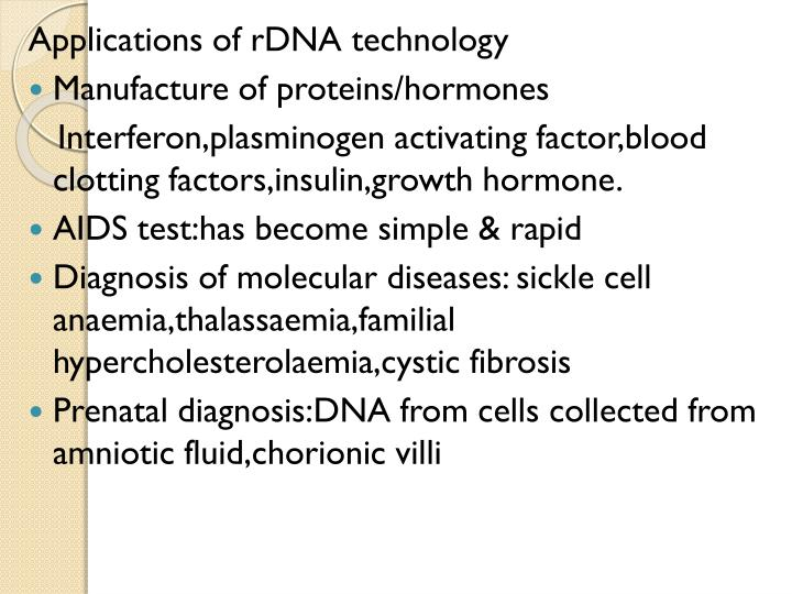 Applications of rDNA technology