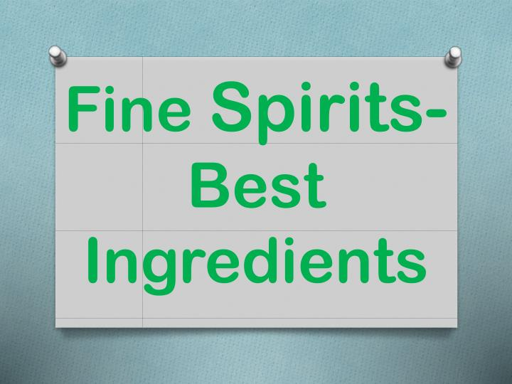 Fine spirits best ingredients