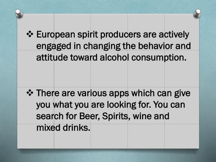 European spirit producers are actively engaged in changing the behavior and attitude toward alcohol consumption.