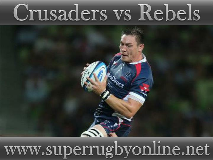 Crusaders vs Rebels