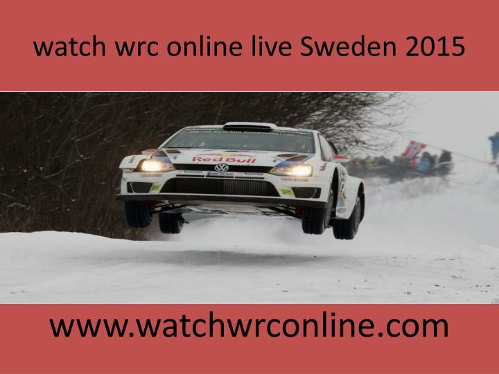 Watch wrc online live sweden 2015