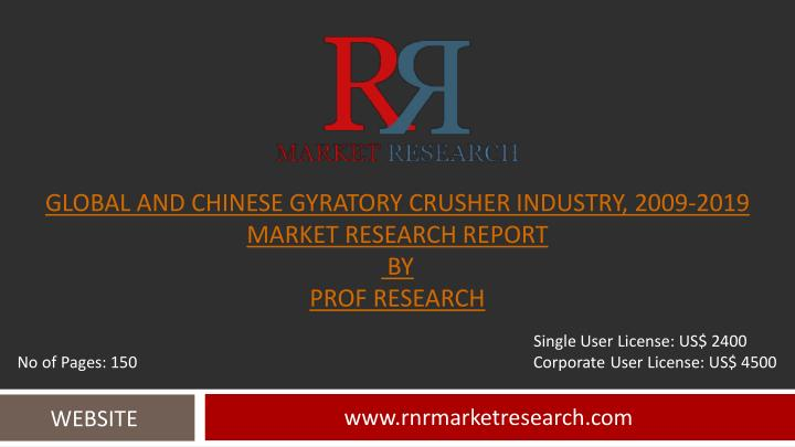 Global and chinese gyratory crusher industry 2009 2019 market research report by prof research