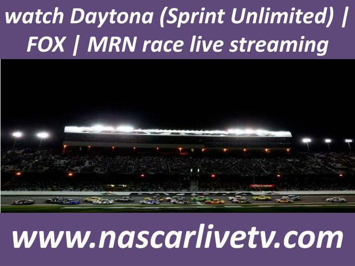 Watch daytona sprint unlimited fox mrn race live streaming
