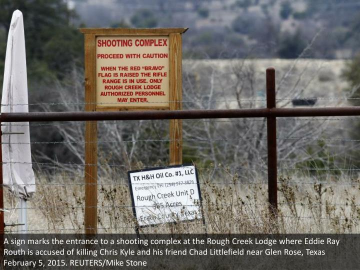 A sign marks the entrance to a shooting complex at the Rough Creek Lodge where Eddie Ray Routh is accused of killing Chris Kyle and his friend Chad Littlefield near Glen Rose, Texas February 5, 2015. REUTERS/Mike Stone