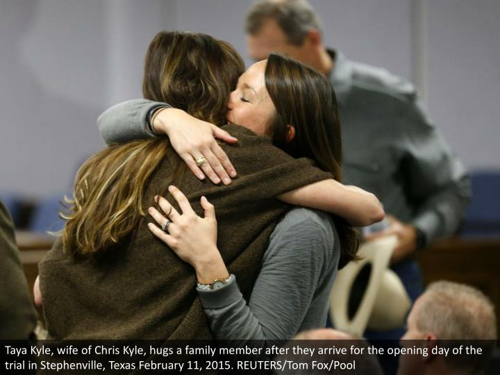 Taya Kyle, wife of Chris Kyle, hugs a family member after they arrive for the opening day of the trial in Stephenville, Texas February 11, 2015. REUTERS/Tom Fox/Pool