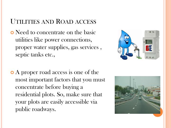 Utilities and Road access
