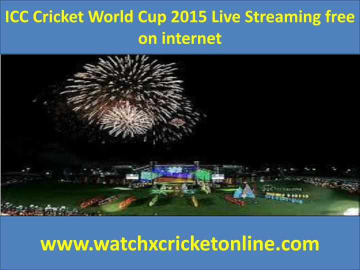 ICC Cricket World Cup 2015 Live Streaming free on internet