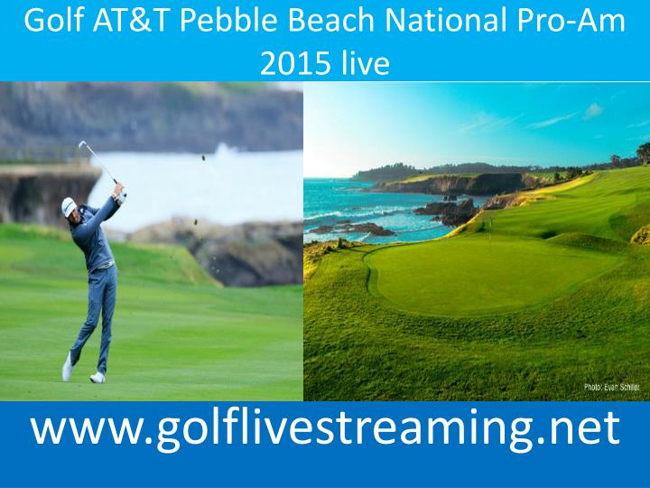 ppt golf at t pebble beach national pro am 2015 live streaming powerpoint presentation id. Black Bedroom Furniture Sets. Home Design Ideas