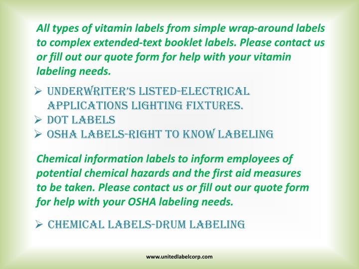 All types of vitamin labels from simple wrap-around labels to complex extended-text booklet labels. Please contact us or fill out our quote form for help with your vitamin labeling needs.