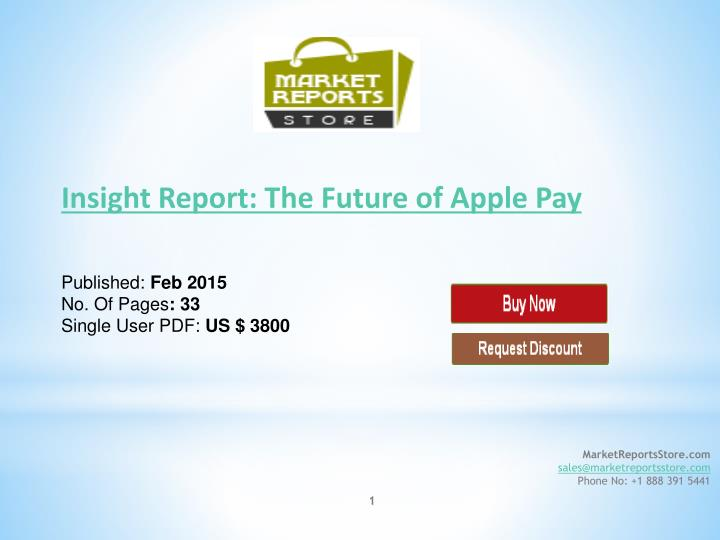 insight report the future of apple pay published feb 2015 no of pages 33 single user pdf us 3800