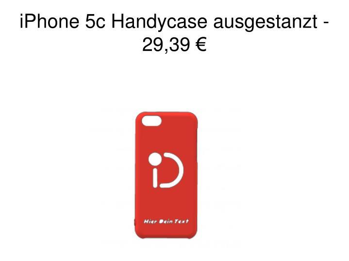 iPhone 5c Handycase ausgestanzt - 29,39 €