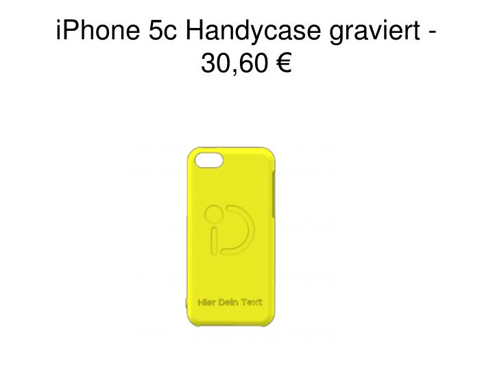 iPhone 5c Handycase graviert - 30,60 €
