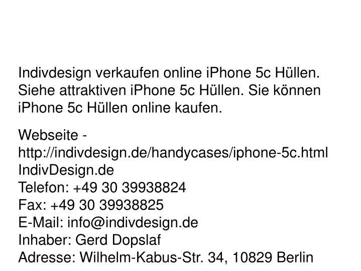 Indivdesign verkaufen online iPhone 5c Hüllen. Siehe attraktiven iPhone 5c Hüllen. Sie können iPhone 5c Hüllen online kaufen.