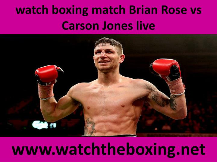 watch boxing match Brian Rose vs Carson Jones live