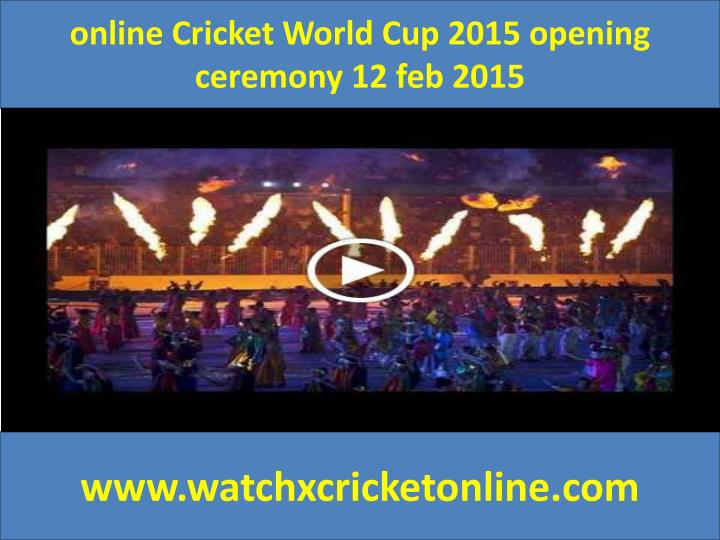 Online Cricket World Cup 2015 opening ceremony 12