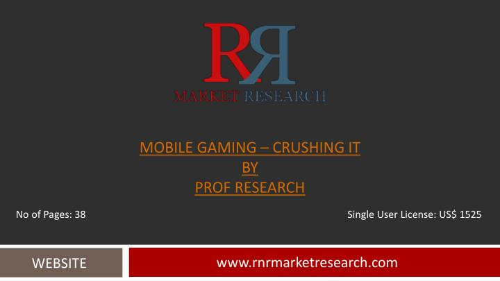 Mobile gaming crushing it by prof research