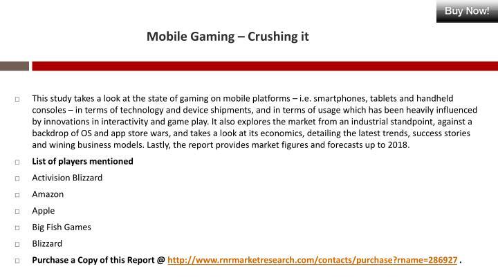 Mobile Gaming – Crushing it
