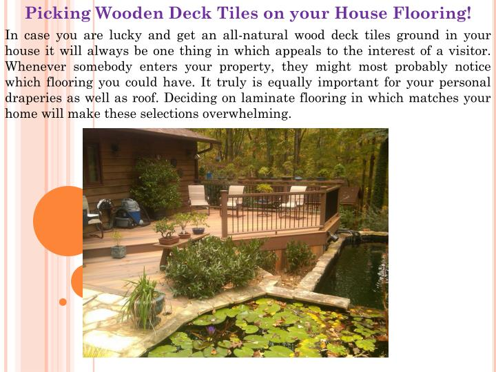 Picking Wooden Deck Tiles on your House Flooring!