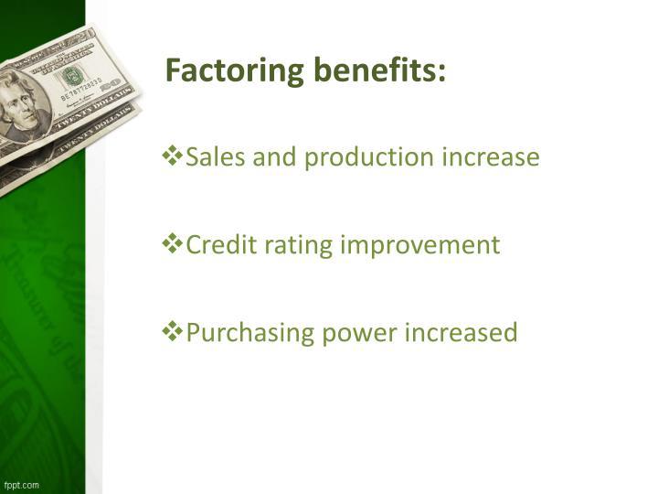 Factoring benefits: