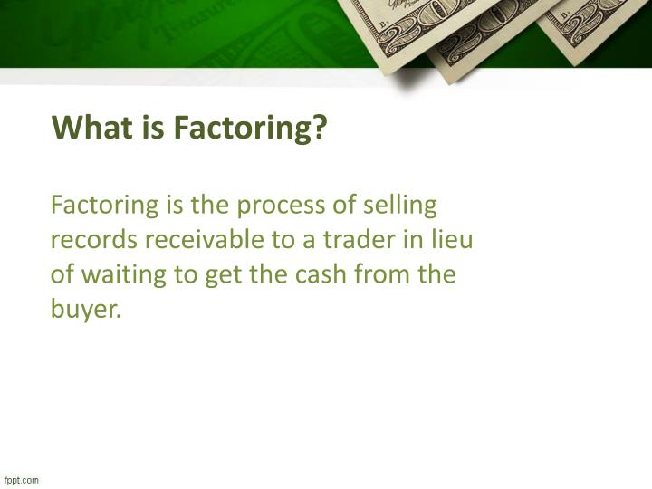 What is Factoring?