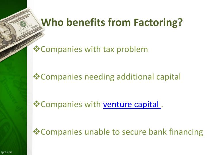 Who benefits from Factoring?