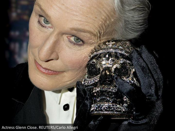 Actress Glenn Close. REUTERS/Carlo Allegri