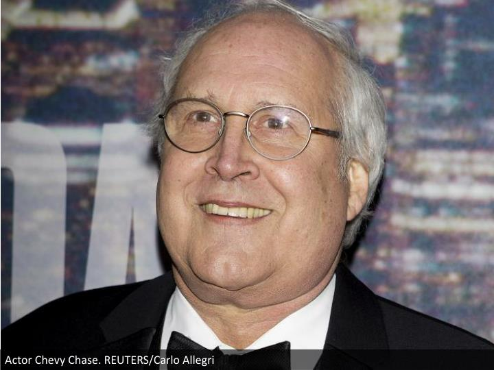 Actor Chevy Chase. REUTERS/Carlo Allegri