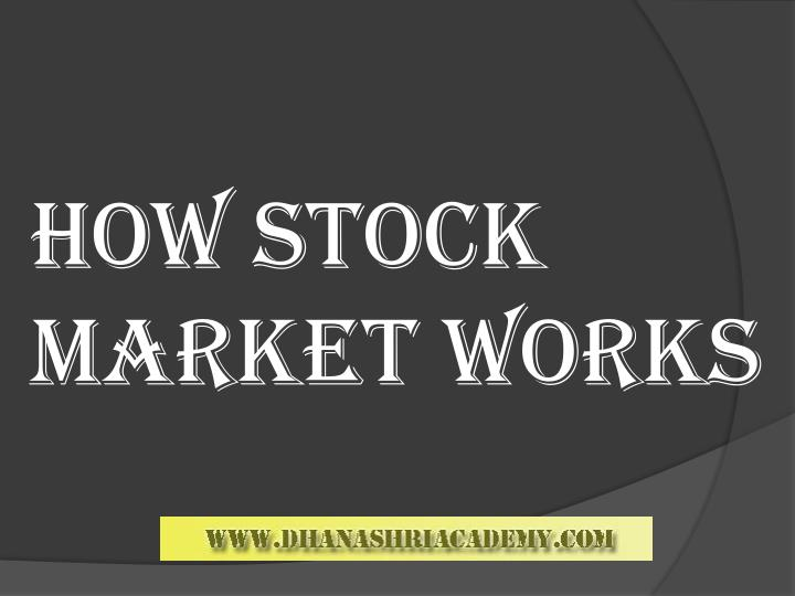 How Stocks and the Stock Market Work