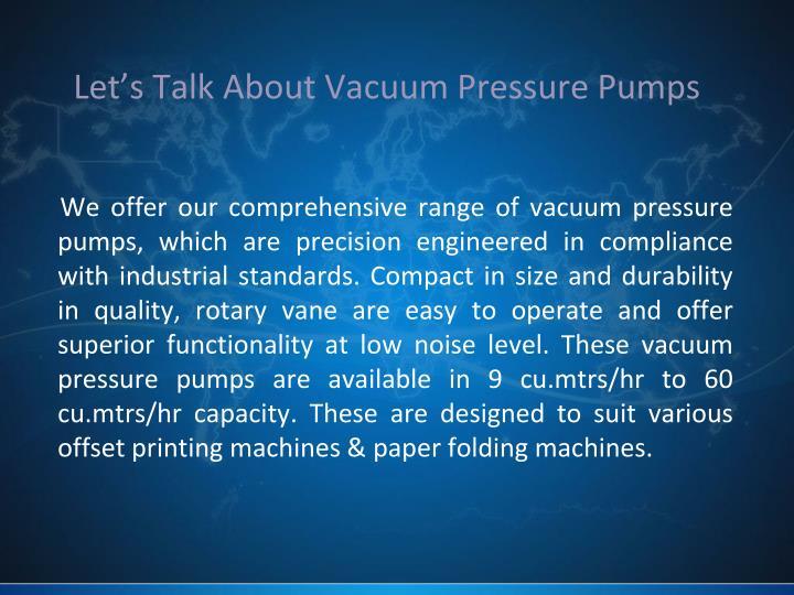 Let's Talk About Vacuum Pressure Pumps