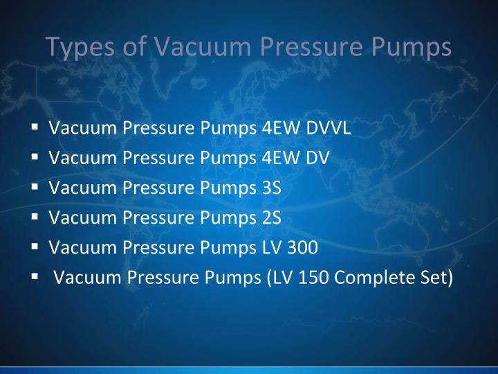 Types of Vacuum Pressure Pumps