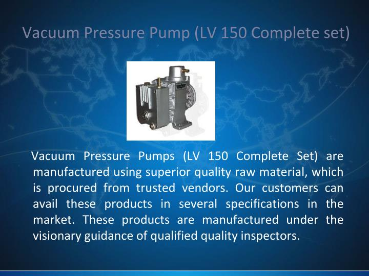 Vacuum Pressure Pump (LV 150 Complete set)