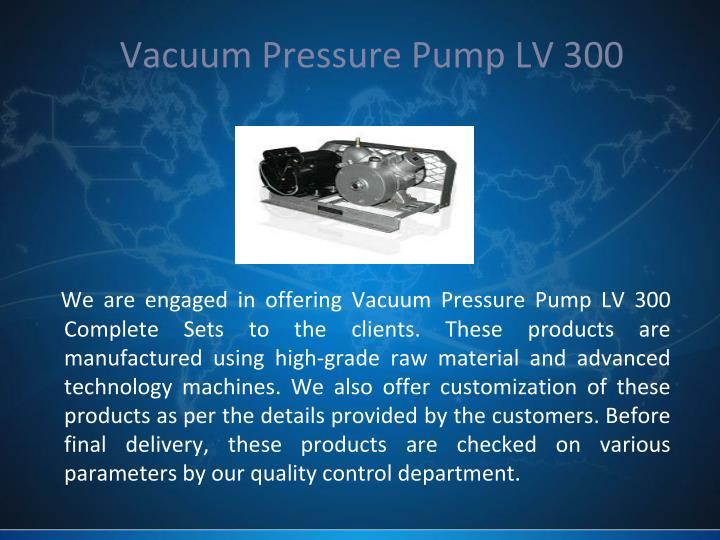 Vacuum Pressure Pump LV 300