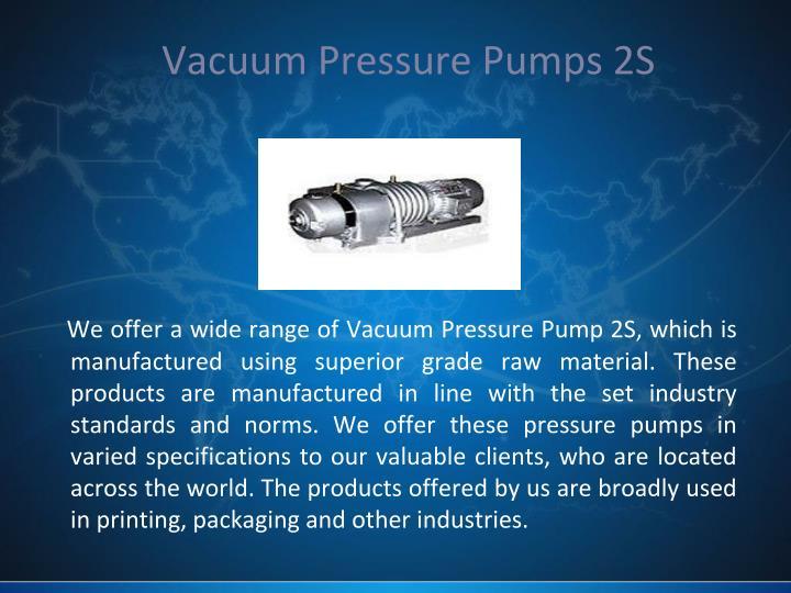 Vacuum Pressure Pumps 2S