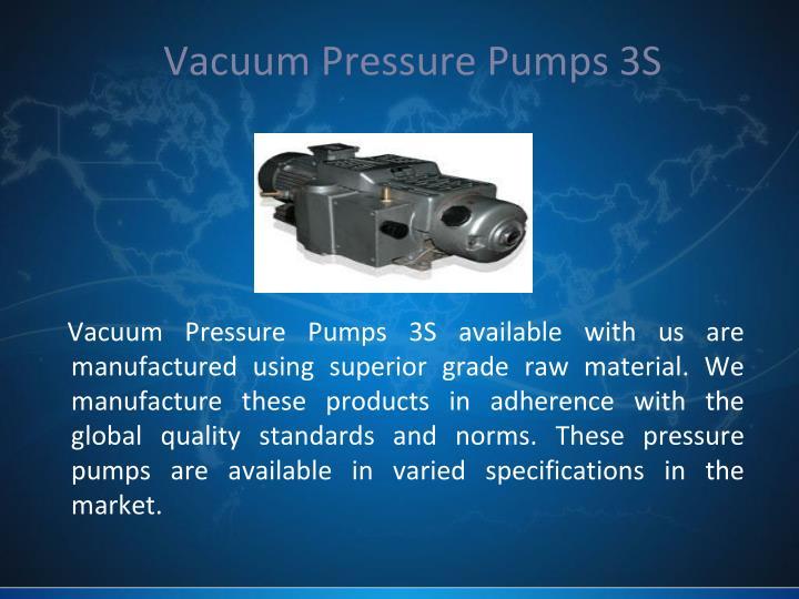 Vacuum Pressure Pumps 3S