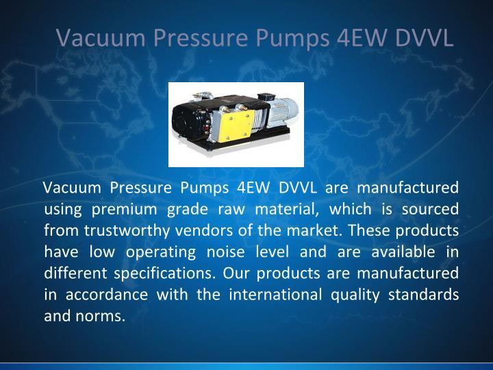 Vacuum Pressure Pumps 4EW DVVL