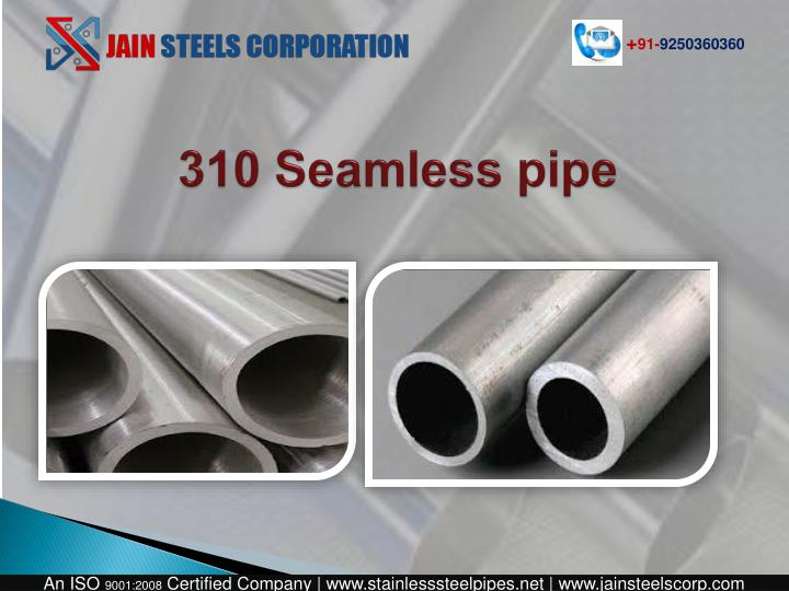 310 Seamless pipe