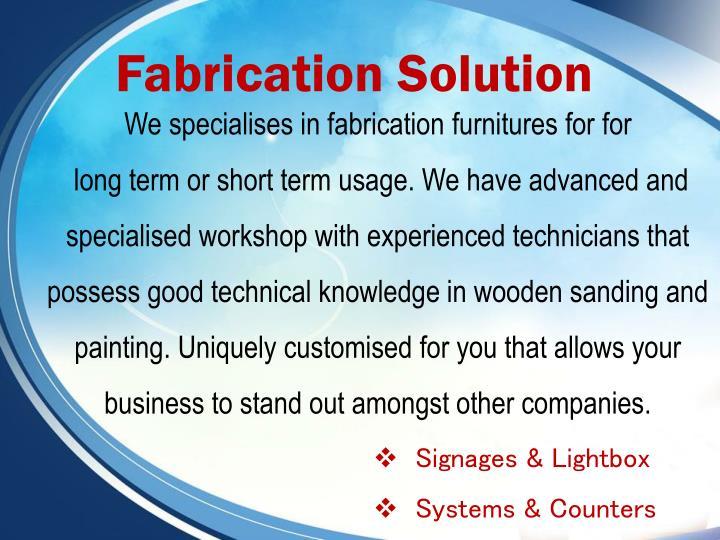 Fabrication Solution