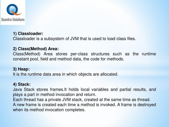1) Classloader: