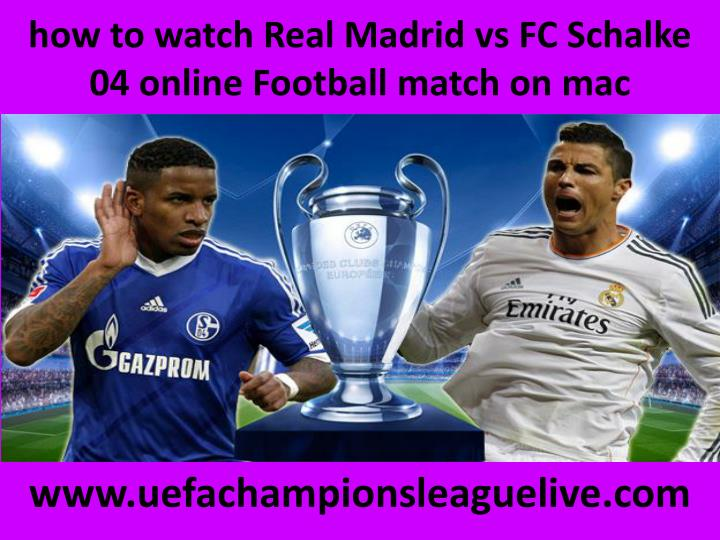 How to watch real madrid vs fc schalke 04 online football match on mac