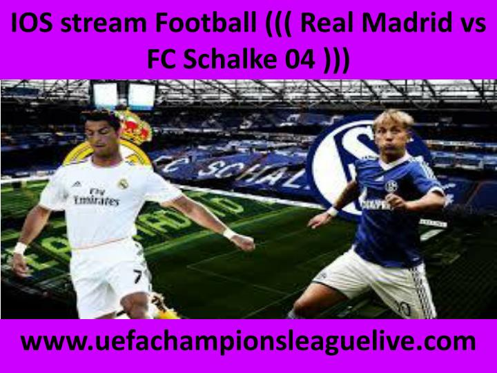 Ios stream football real madrid vs fc schalke 04