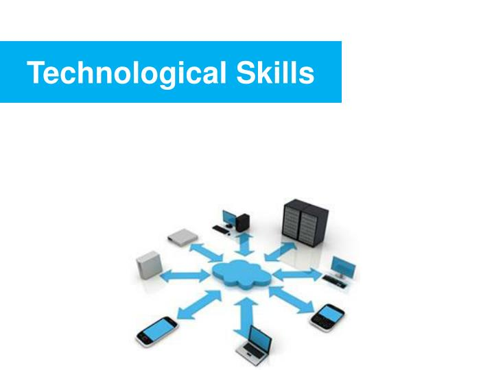 Technological Skills