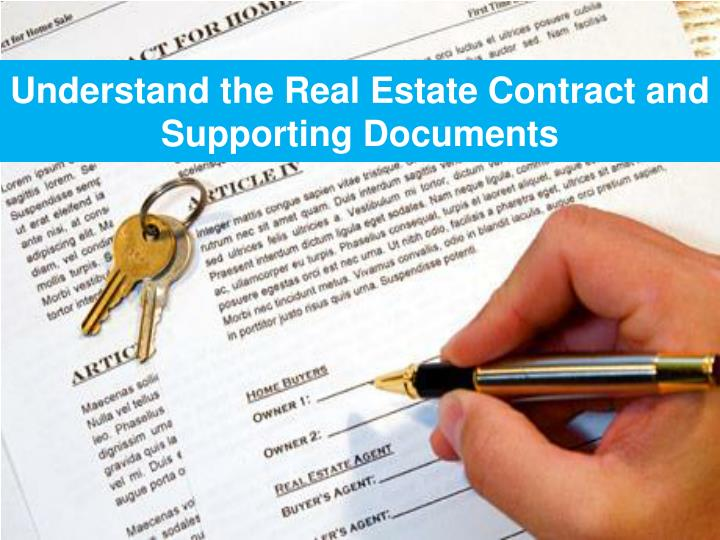 Understand the Real Estate Contract and Supporting Documents